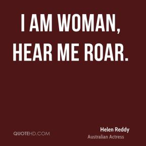 helen-reddy-actress-quote-i-am-woman-hear-me